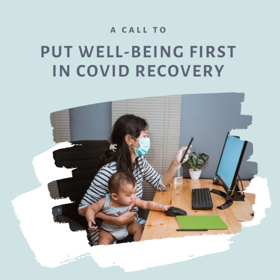 woman holding baby while reading phone and looking at computer screen. Title reads: A call to put well-being first in covid recovery